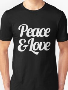 Peace & Love - Inspirational Saying Quote Unisex T-Shirt