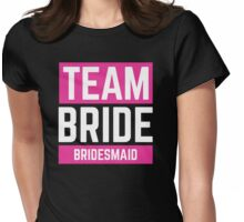 Team Bride - Bridesmaid Womens Fitted T-Shirt