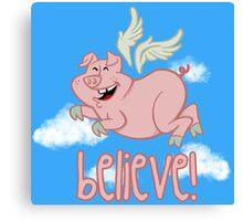 Believe! Canvas Print