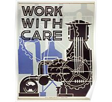 WPA United States Government Work Project Administration Poster 0379 Work With Care Poster