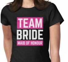 Team Bride - Maid of honour Womens Fitted T-Shirt