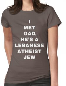 I MET GAD (drk) Womens Fitted T-Shirt