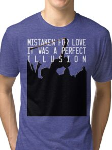 Mistaken for Love // Perfect Illusion // Lady Gaga Tri-blend T-Shirt