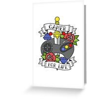 GAMER FOR LIFE Greeting Card
