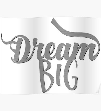 Motivational Quote - Dream Big Typography Poster