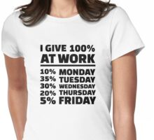 I give 100% at work Womens Fitted T-Shirt