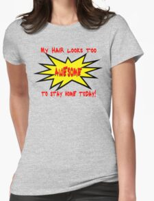 Great Hair Day? Tell the World!  Womens Fitted T-Shirt