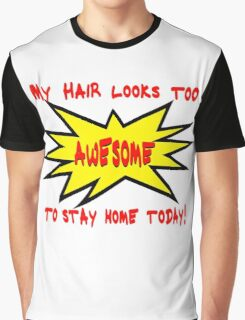 Great Hair Day? Tell the World!  Graphic T-Shirt