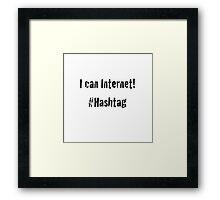 I can internet Framed Print