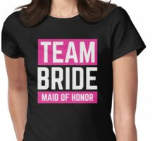 Team Bride - Maid of honor Womens Fitted T-Shirt