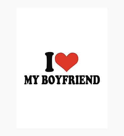 I heart love my boyfriend Photographic Print