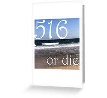 516 or Die  Greeting Card