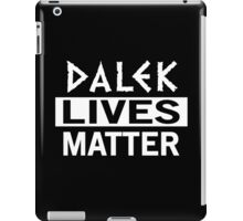DOCTOR WHO - DALEK LIVES MATTER iPad Case/Skin