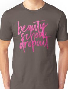 BEAUTY SCHOOL DROPOUT | MAKEUP GRAPHIC TEE T-SHIRT TRENDY QUOTE  Unisex T-Shirt