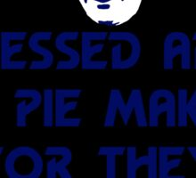 Blessed are the Pie Makers Sticker