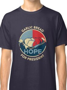Garlic Bread For President  Classic T-Shirt