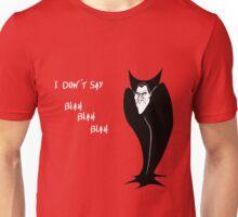 I don't say Blah Blah Blah Unisex T-Shirt
