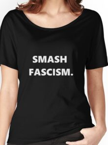 smash fascism. (white) Women's Relaxed Fit T-Shirt