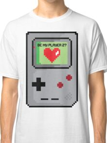 Be My Player 2 Classic T-Shirt