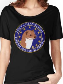 Don't Call Us Weasels FBI Director James Comey Parody  Women's Relaxed Fit T-Shirt