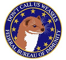 Don't Call Us Weasels FBI Director James Comey Parody  Photographic Print