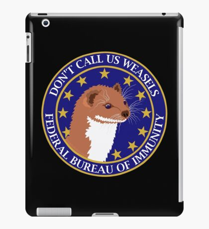 Don't Call Us Weasels FBI Director James Comey Parody  iPad Case/Skin
