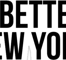 It's Better In New York Sticker