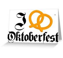 I Love Oktoberfest Greeting Card