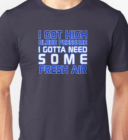 I GOTTA NEED SOME FRESH AIR! Unisex T-Shirt