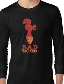Bad squirrel Long Sleeve T-Shirt