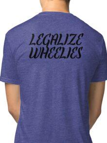 Legalize Wheelies Tri-blend T-Shirt