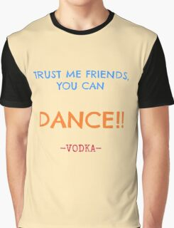 MY VODKA SAY IT ALL ! Graphic T-Shirt