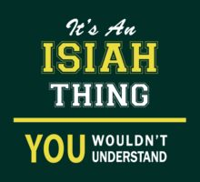 It's An ISIAH thing, you wouldn't understand !! by satro
