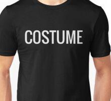 Shirt that says costume Unisex T-Shirt