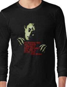 Dracula Quote My Revenge Has Just Begun Long Sleeve T-Shirt