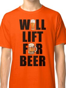 Workout Will Lift for Beer Classic T-Shirt