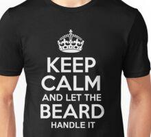 Beard - Keep Calm And Let The Beard Handle It Unisex T-Shirt