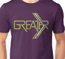 Greater Unisex T-Shirt