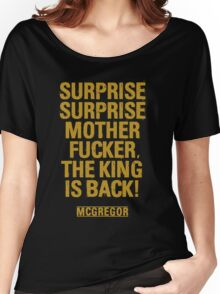 McGregor - Surprise Surprise - UFC202 Women's Relaxed Fit T-Shirt