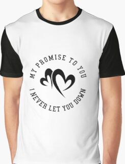 My Promise to You Graphic T-Shirt