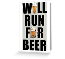 Workout Will Run for Beer Greeting Card