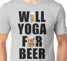 Workout Will Yoga for Beer Fitness Unisex T-Shirt