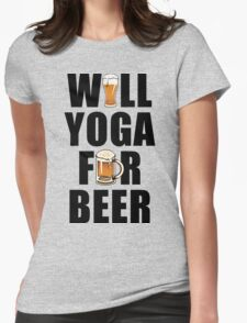Workout Will Yoga for Beer Fitness Womens Fitted T-Shirt