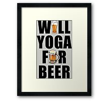 Workout Will Yoga for Beer Fitness Framed Print