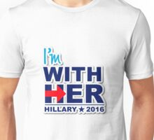 I'm With Her Hilary 2016 Unisex T-Shirt
