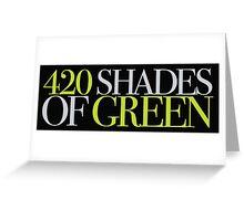 420 SHADES OF GREEN Greeting Card