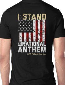 I Stand - For Nationnal Anthem Unisex T-Shirt
