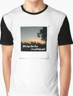 Keep this love in a photograph Graphic T-Shirt