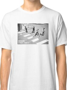 cocaine street party Classic T-Shirt