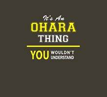 It's An OHARA thing, you wouldn't understand !! T-Shirt